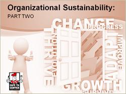 Organizational Sustainability, Part 2