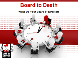 Bored To Death: Wake Up Your Board of Directors